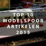 Top 10 modelspoor artikelen in 2015